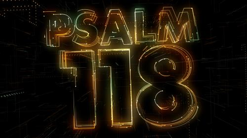 Video Illustration on Psalm 118 Worship Intro