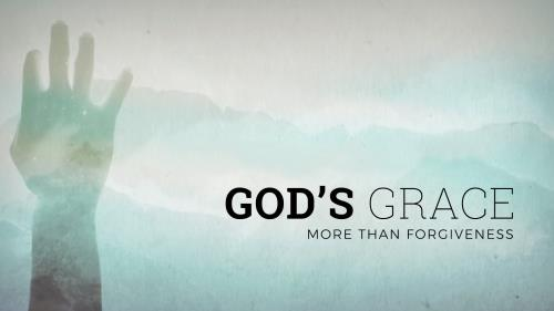 PowerPoint Template on God's Grace Week 1: More Than Forgiveness (Powerpoint)