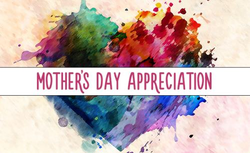 view the Video Illustration Mother's Day Appreciation