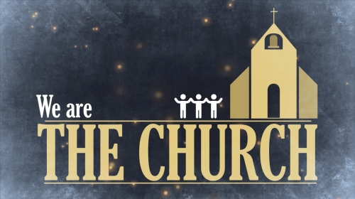 view the Video Illustration We Are The Church