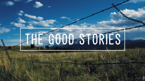 view the Video Illustration The Good Stories