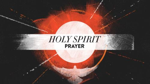 view the Video Illustration Holy Spirit Prayer