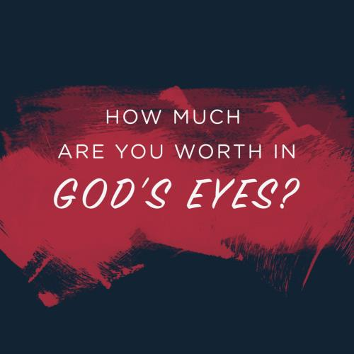view the Image Created For Significance Week 3: Measuring Your Worth In God's Eyes (Social)
