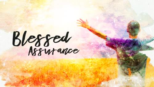 view the Video Illustration Blessed Assurance