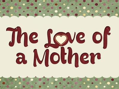 PowerPoint Template on For The  Love Of A  Mother