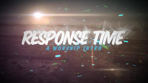 view the Video Illustration Response Time - A Worship Intro