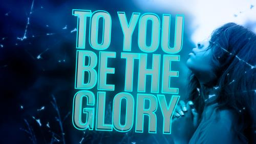 view the Video Illustration To You Be The Glory