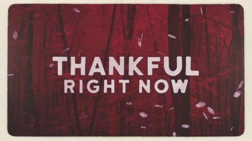 view the Video Illustration Thankful Right Now