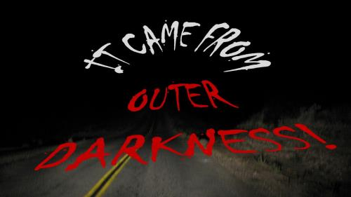 view the Video Illustration It Came From Outer Darkness