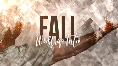 view the Video Illustration Fall Worship Intro