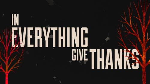 view the Video Illustration In Everything Give Thanks