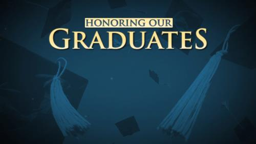 view the Motion Background Honoring Our Graduates