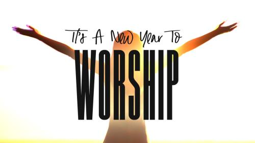 view the Video Illustration A New Year To Worship