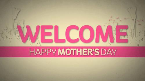 view the Motion Background It's Mother's Day Welcome