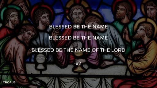 Blessed Be The Name Worship Lyric Slide