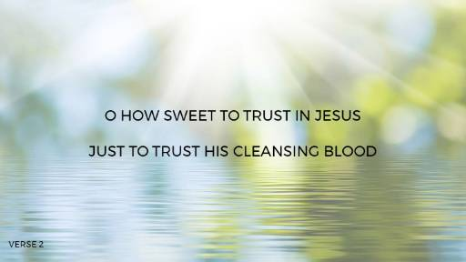 'Tis So Sweet To Trust In Jesus (Worship Lyric Slides) PowerPoint Template
