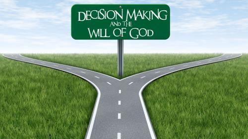 Decision  Making and the  Will of  God Preaching Slide