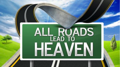Do  All  Roads  Lead to  Heaven PowerPoint Template 1