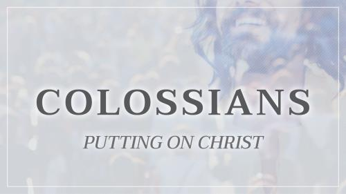 Colossians | Putting on Christ Preaching Slide