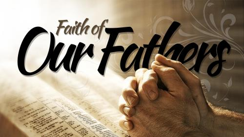 Faith of  Our  Fathers 1 PowerPoint Template 1