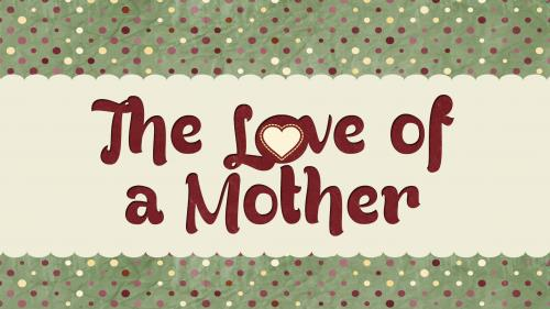 For the  Love of a  Mother PowerPoint Template 1