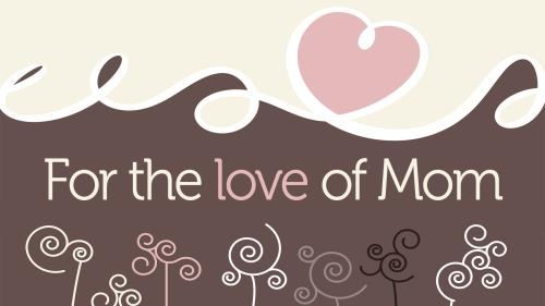 For the  Love of  Mom PowerPoint Template 1