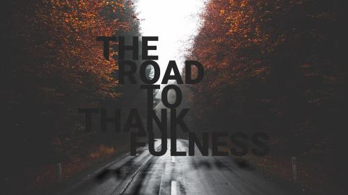 The Road To Thankfulness Preaching Slide