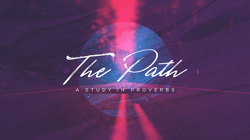 The Path: A Study in Proverbs