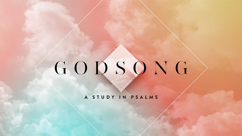 Godsong: A Study in Psalms