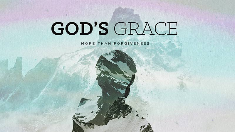 God's Grace: More than Forgiveness