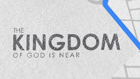 The Kingdom of God is Near